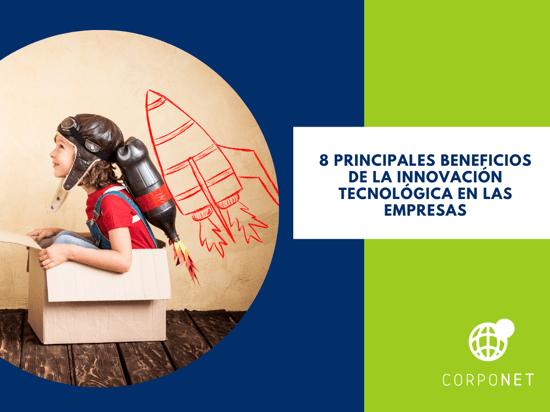 8 principales beneficios de la innovación tecnológica en las empresas_imgdest