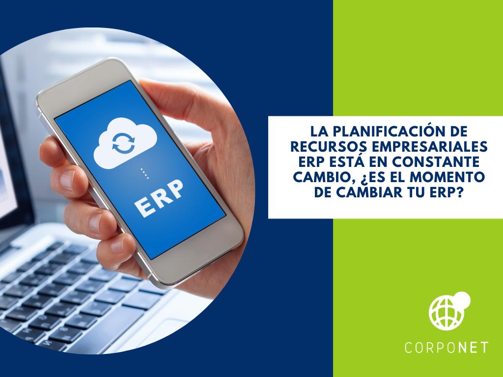 La planificación de recursos empresariales ERP está en constante cambio, ¿Es el momento de cambiar tu ERP_imgdest